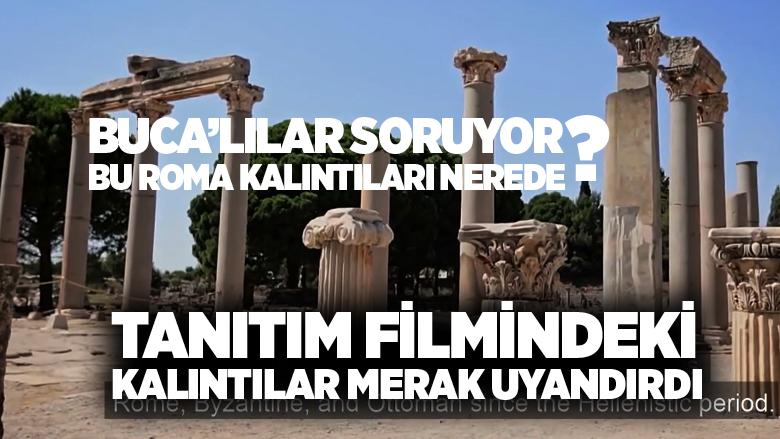 Buca'da Roma Antik Kentmi VAR dedirten tanıtım filmi Buca Belediyesinden