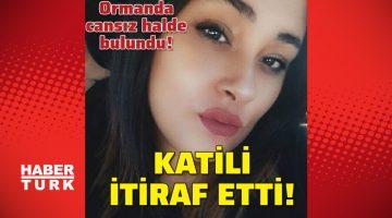 İzmir'de vahşet! Nazlı'nın katili konuştu!